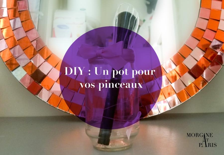 Diy : un pot pour vos pinceaux par Morganeatparis