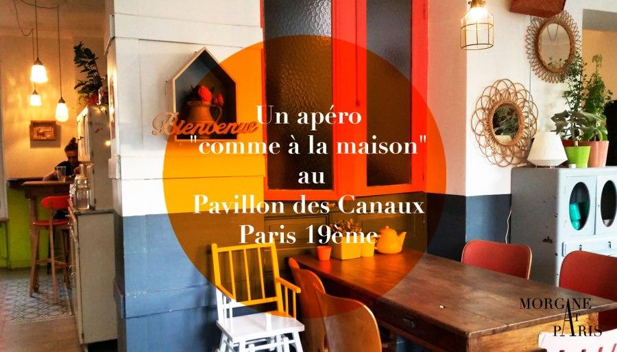 apéro comme à la maison au pavillon des canaux Paris 19ème par Morganeatparis